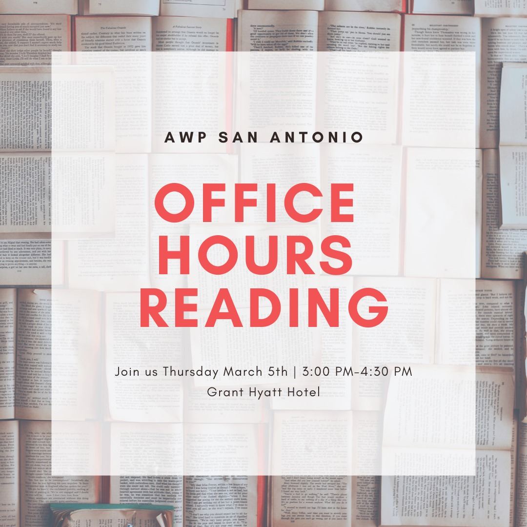 The event graphic has a background that is a collage of book pages with a red spine. The text on the graphic reads: AWP San Antonio OFFICE HOURS READING. Join Us Thursday March 5th, 2020, 3:00-4:30pm, Grand Hyatt Hotel